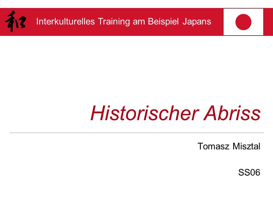 Interkulturelles Training am Beispiel Japans Kamakura-Zeit Errichtung des Kamakura-Shōgunats Von nun an hatte der Shōgun die absolute, vom Kaiser legitimierte, politische Macht 1274 und 1279: Versuch einer Invasion der Mongolen Innenpolitisch eine friedliche Periode