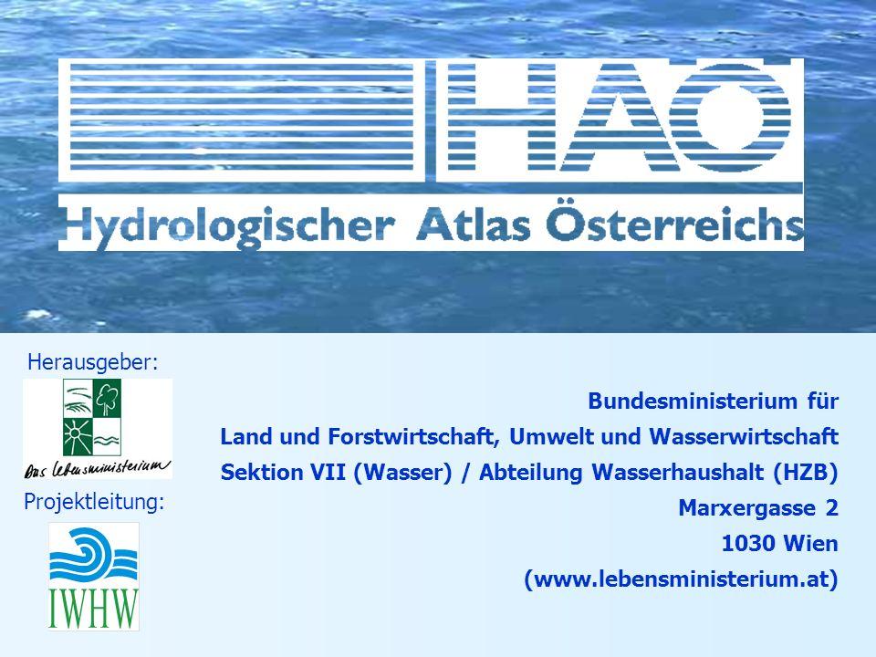 Bundesministerium für Land und Forstwirtschaft, Umwelt und Wasserwirtschaft Sektion VII (Wasser) / Abteilung Wasserhaushalt (HZB) Marxergasse 2 1030 W