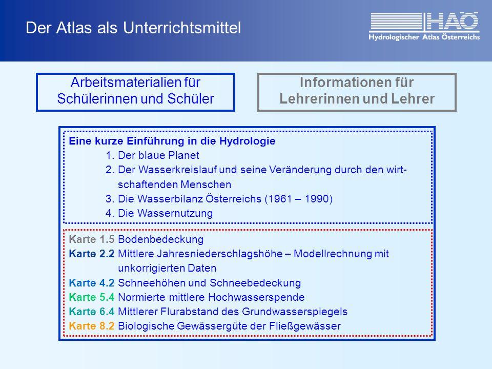 Der Atlas als Unterrichtsmittel Arbeitsmaterialien für Schülerinnen und Schüler Informationen für Lehrerinnen und Lehrer Eine kurze Einführung in die Hydrologie 1.
