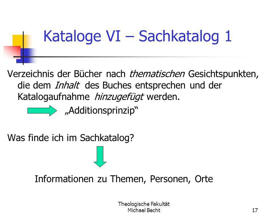 Theologische Fakultät Michael Becht17 Kataloge VI – Sachkatalog 1 Verzeichnis der Bücher nach thematischen Gesichtspunkten, die dem Inhalt des Buches