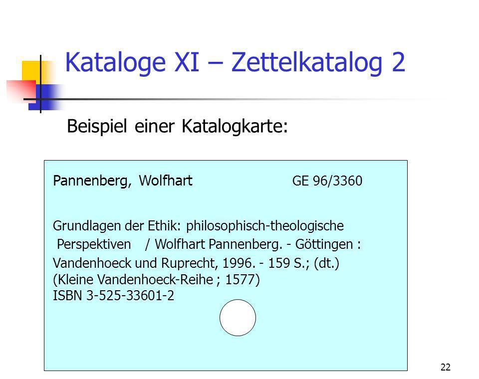 Theologische Fakultät Michael Becht22 Kataloge XI – Zettelkatalog 2 Beispiel einer Katalogkarte: Pannenberg, Wolfhart GE 96/3360 Grundlagen der Ethik: