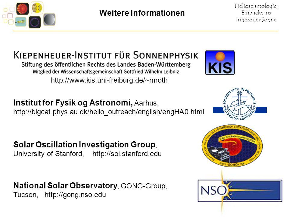Helioseismologie: Einblicke ins Innere der Sonne Weitere Informationen National Solar Observatory, GONG-Group, Tucson, http://gong.nso.edu http://www.