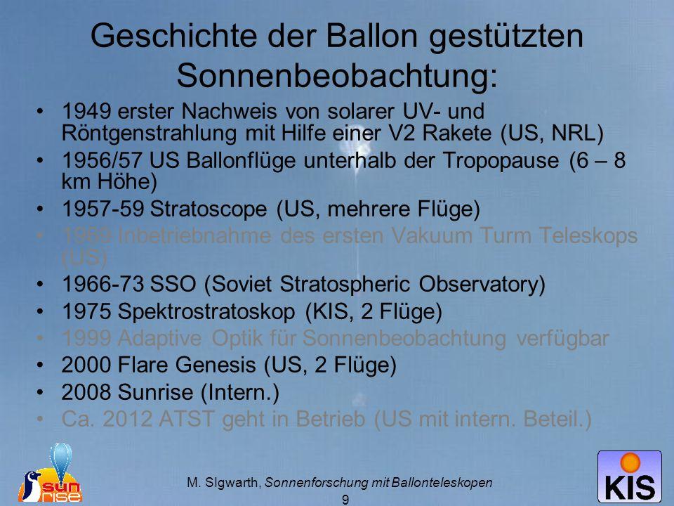 M. SIgwarth, Sonnenforschung mit Ballonteleskopen 9 Geschichte der Ballon gestützten Sonnenbeobachtung: 1949 erster Nachweis von solarer UV- und Röntg