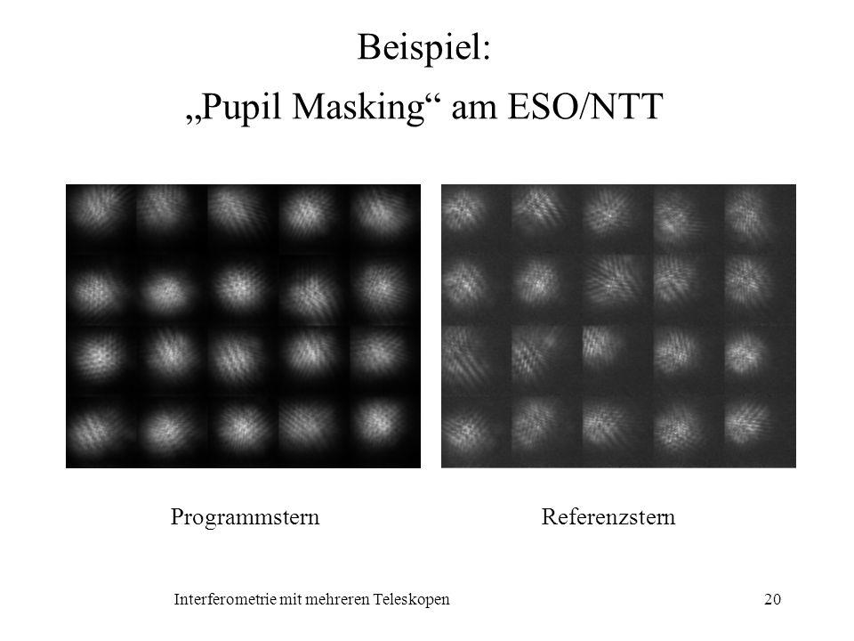 Interferometrie mit mehreren Teleskopen20 Beispiel: Pupil Masking am ESO/NTT Programmstern Referenzstern