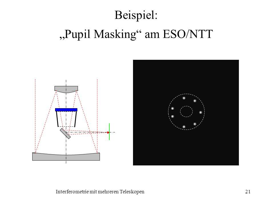 Interferometrie mit mehreren Teleskopen21 Beispiel: Pupil Masking am ESO/NTT
