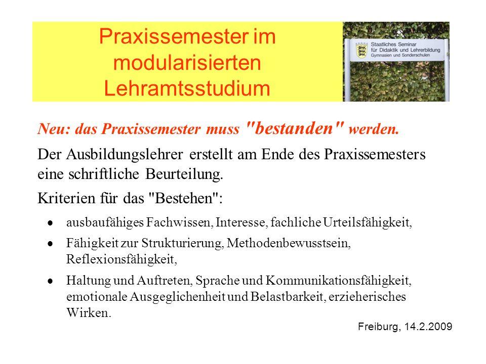 Praxissemester im modularisierten Lehramtsstudium Neu: das Praxissemester muss bestanden werden.