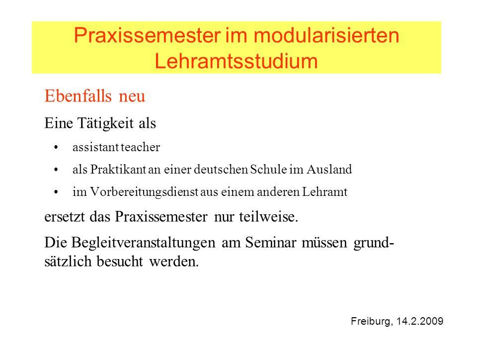Praxissemester im modularisierten Lehramtsstudium Ebenfalls neu Eine Tätigkeit als assistant teacher als Praktikant an einer deutschen Schule im Ausla