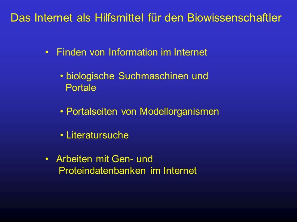Das Internet als Hilfsmittel für den Biowissenschaftler Finden von Information im Internet biologische Suchmaschinen und Portale Portalseiten von Mode