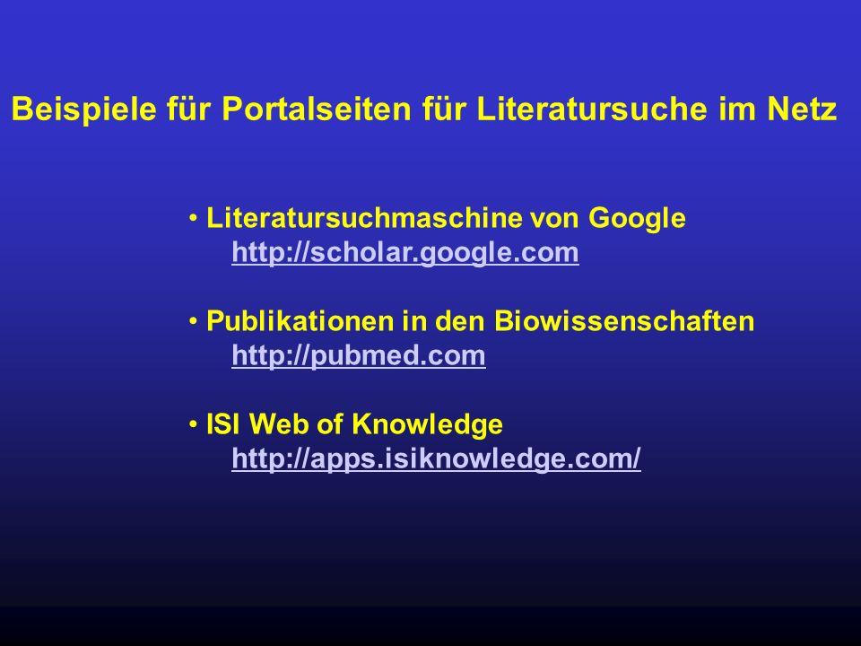 Beispiele für Portalseiten für Literatursuche im Netz Literatursuchmaschine von Google http://scholar.google.com http://scholar.google.com Publikation