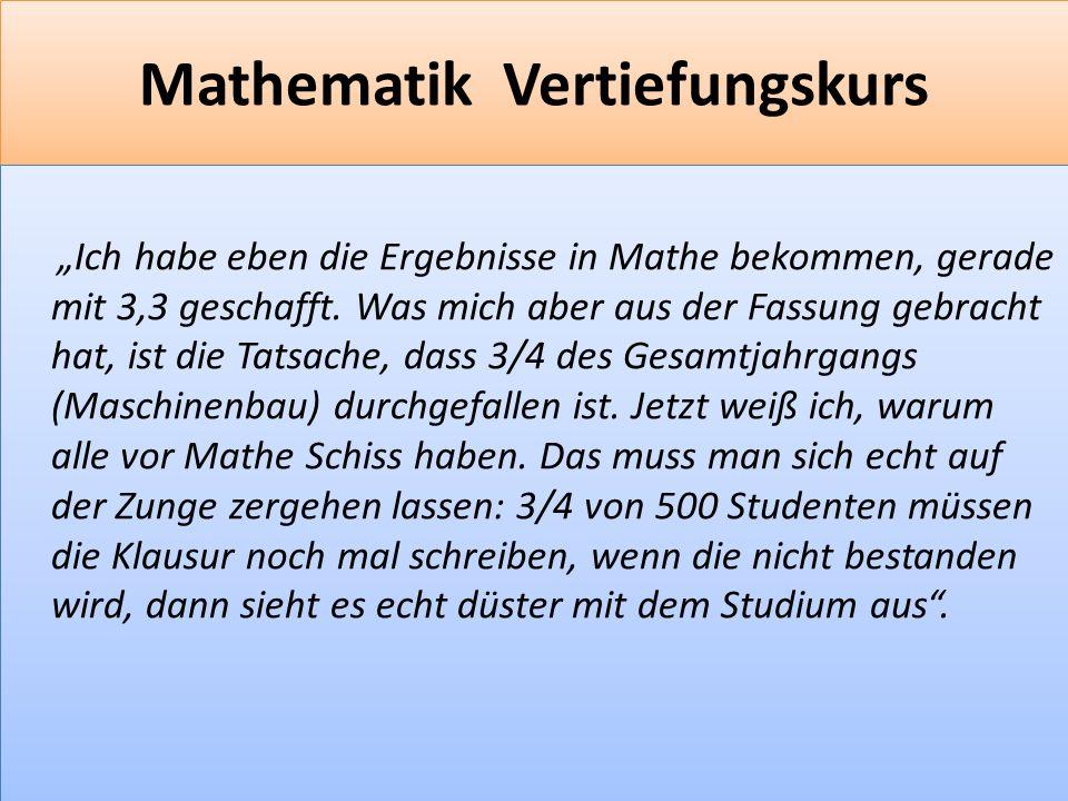 F 1 Mathematik Vertiefungskurs Ich habe eben die Ergebnisse in Mathe bekommen, gerade mit 3,3 geschafft.