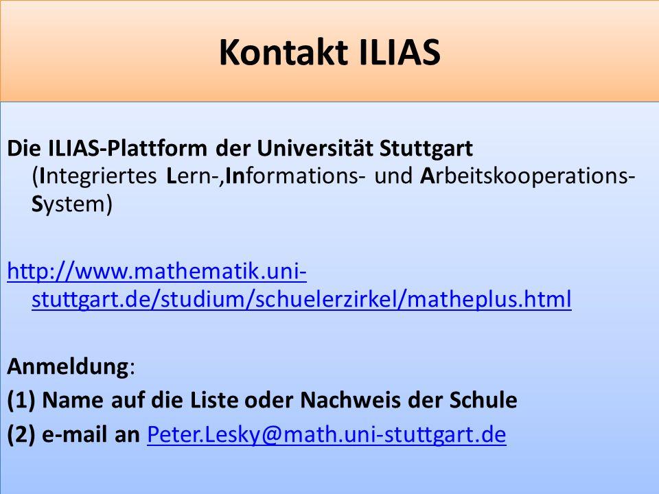 F 10 Kontakt ILIAS Die ILIAS-Plattform der Universität Stuttgart (Integriertes Lern-,Informations- und Arbeitskooperations- System) http://www.mathematik.uni- stuttgart.de/studium/schuelerzirkel/matheplus.html Anmeldung: (1) Name auf die Liste oder Nachweis der Schule (2) e-mail an Peter.Lesky@math.uni-stuttgart.dePeter.Lesky@math.uni-stuttgart.de Die ILIAS-Plattform der Universität Stuttgart (Integriertes Lern-,Informations- und Arbeitskooperations- System) http://www.mathematik.uni- stuttgart.de/studium/schuelerzirkel/matheplus.html Anmeldung: (1) Name auf die Liste oder Nachweis der Schule (2) e-mail an Peter.Lesky@math.uni-stuttgart.dePeter.Lesky@math.uni-stuttgart.de
