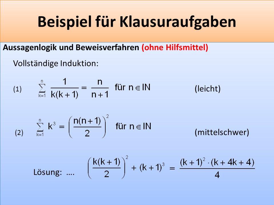 F 12 Beispiel für Klausuraufgaben Aussagenlogik und Beweisverfahren (ohne Hilfsmittel) Vollständige Induktion: (1) (leicht) (2) (mittelschwer) Lösung: ….