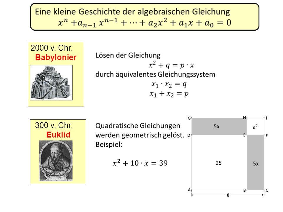 300 v. Chr. Euklid 2000 v. Chr. Babylonier