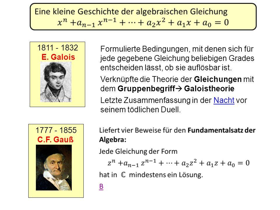 1811 - 1832 E.Galois 1777 - 1855 C.F.