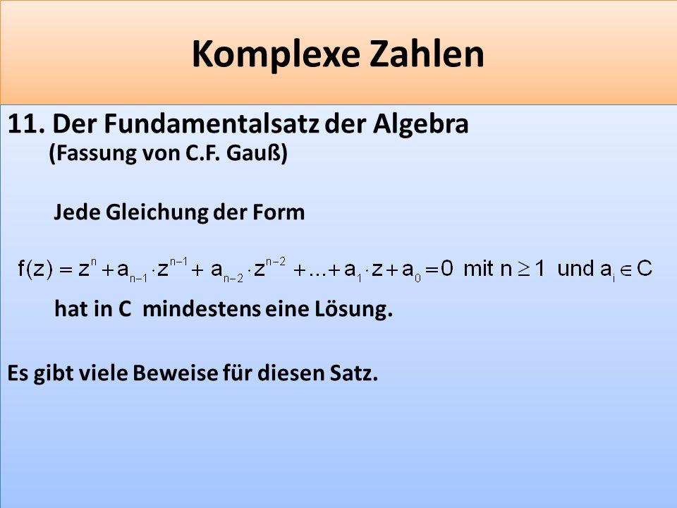 F 33 Komplexe Zahlen 11.Der Fundamentalsatz der Algebra (Fassung von C.F.