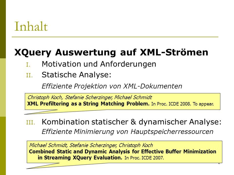 2 Inhalt XQuery Auswertung auf XML-Strömen I. Motivation und Anforderungen II.