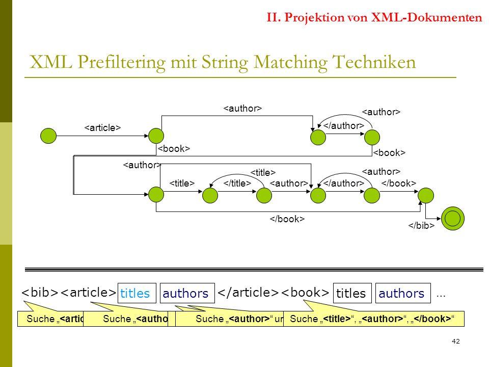 42 XML Prefiltering mit String Matching Techniken II.