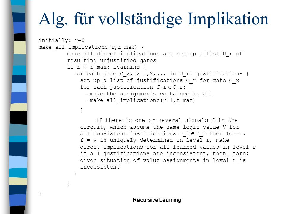 Recursive Learning Bsp.vollst. Implikation (2) 0.