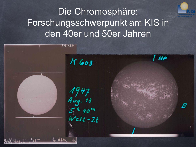 Die Chromosphäre: Forschungsschwerpunkt am KIS in den 40er und 50er Jahren