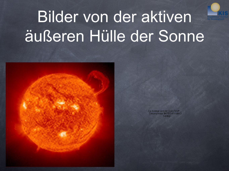 Bilder von der aktiven äußeren Hülle der Sonne