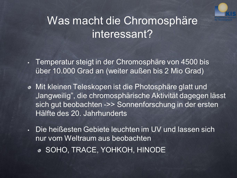Was macht die Chromosphäre interessant.