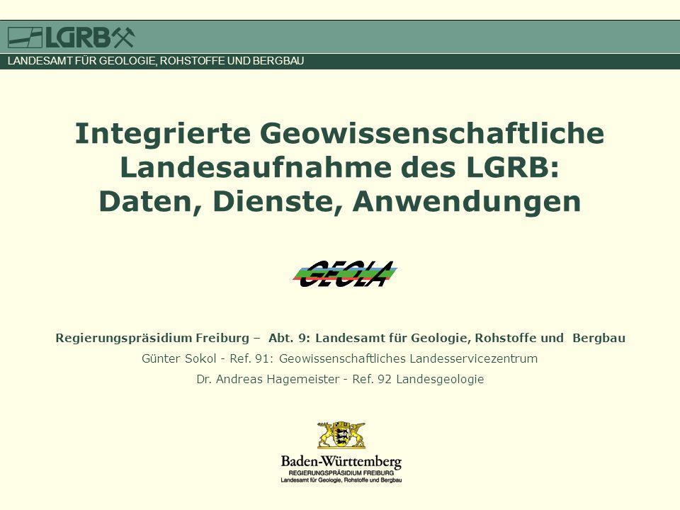 Integrierte Geowissenschaftliche Landesaufnahme Organisation des LGRB Regierungspräsidium Freiburg – Abt.