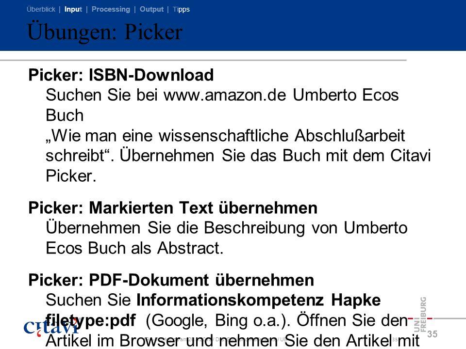Überblick | Input | Processing | Output | Tipps IGA-Workshop am 26.3.2010 / Drs. Sühl und Reifegerste / UB35 Übungen: Picker Picker: ISBN-Download Suc