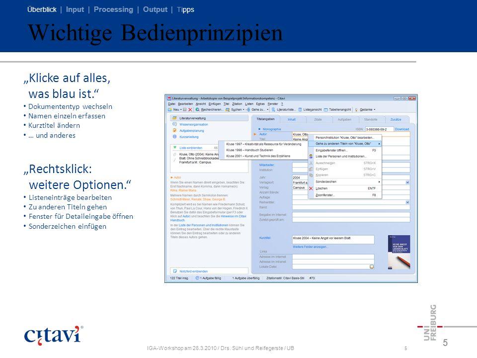Überblick | Input | Processing | Output | Tipps IGA-Workshop am 26.3.2010 / Drs. Sühl und Reifegerste / UB5 Wichtige Bedienprinzipien 5 Klicke auf all