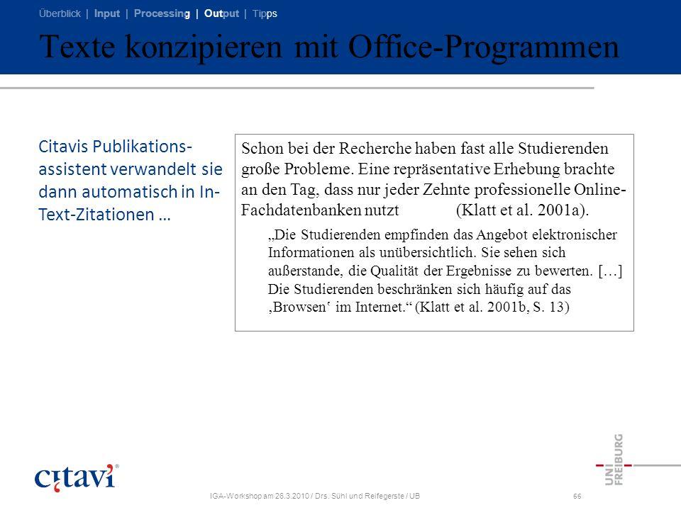 Überblick | Input | Processing | Output | Tipps IGA-Workshop am 26.3.2010 / Drs. Sühl und Reifegerste / UB66 Schon bei der Recherche haben fast alle S
