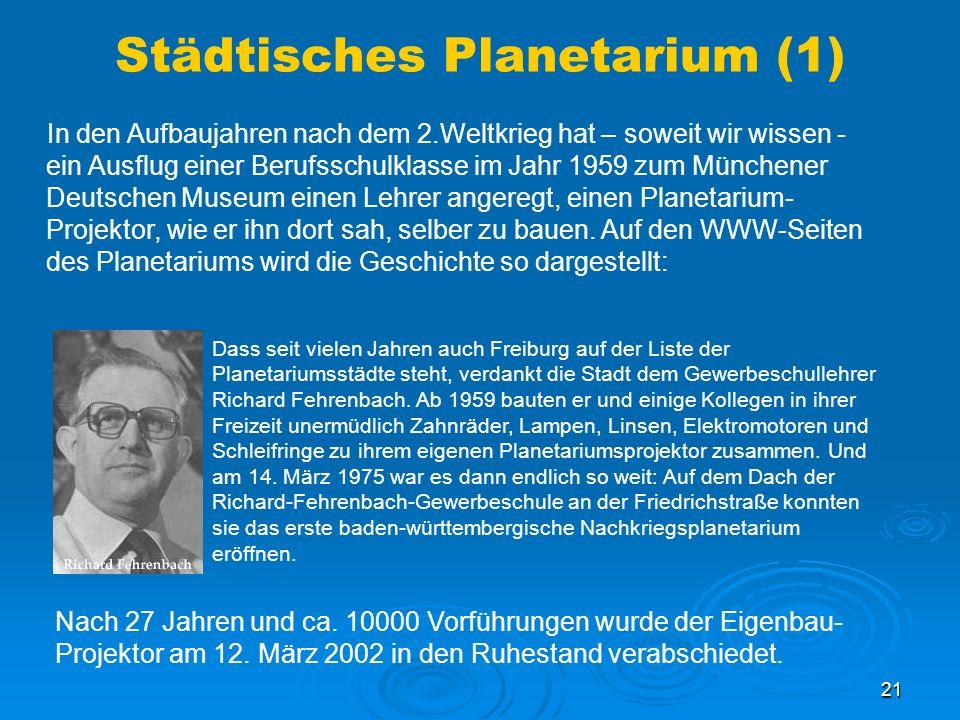 21 Städtisches Planetarium (1) In den Aufbaujahren nach dem 2.Weltkrieg hat – soweit wir wissen - ein Ausflug einer Berufsschulklasse im Jahr 1959 zum