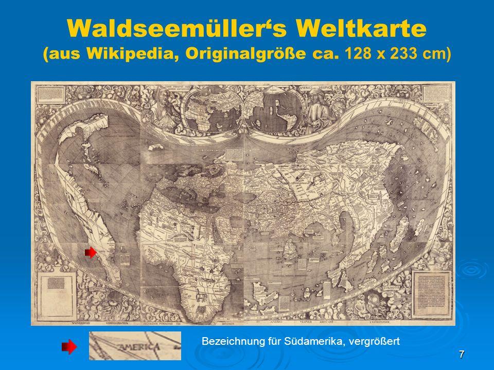 7 Waldseemüllers Weltkarte (aus Wikipedia, Originalgröße ca. 128 x 233 cm) Bezeichnung für Südamerika, vergrößert