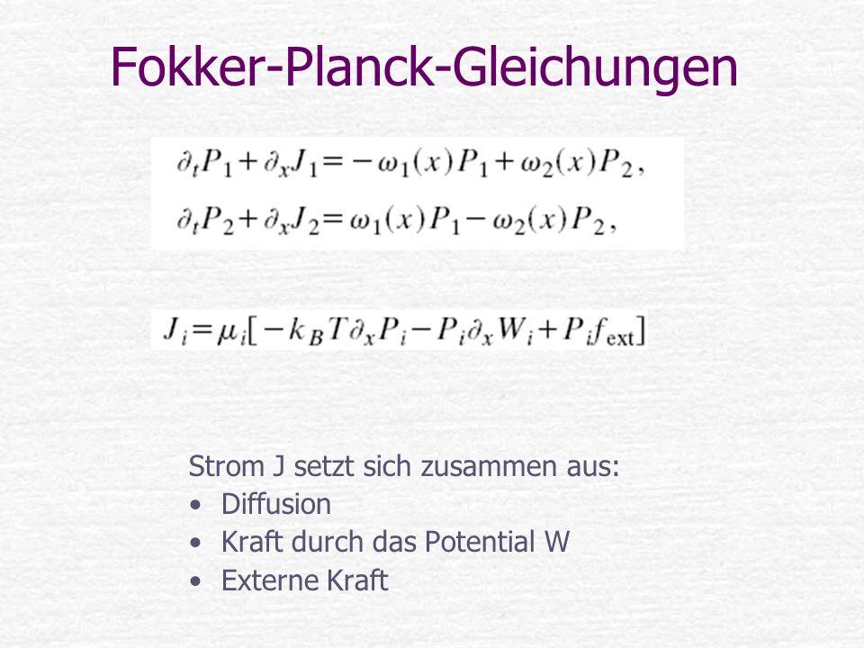 Fokker-Planck-Gleichungen Strom J setzt sich zusammen aus: Diffusion Kraft durch das Potential W Externe Kraft