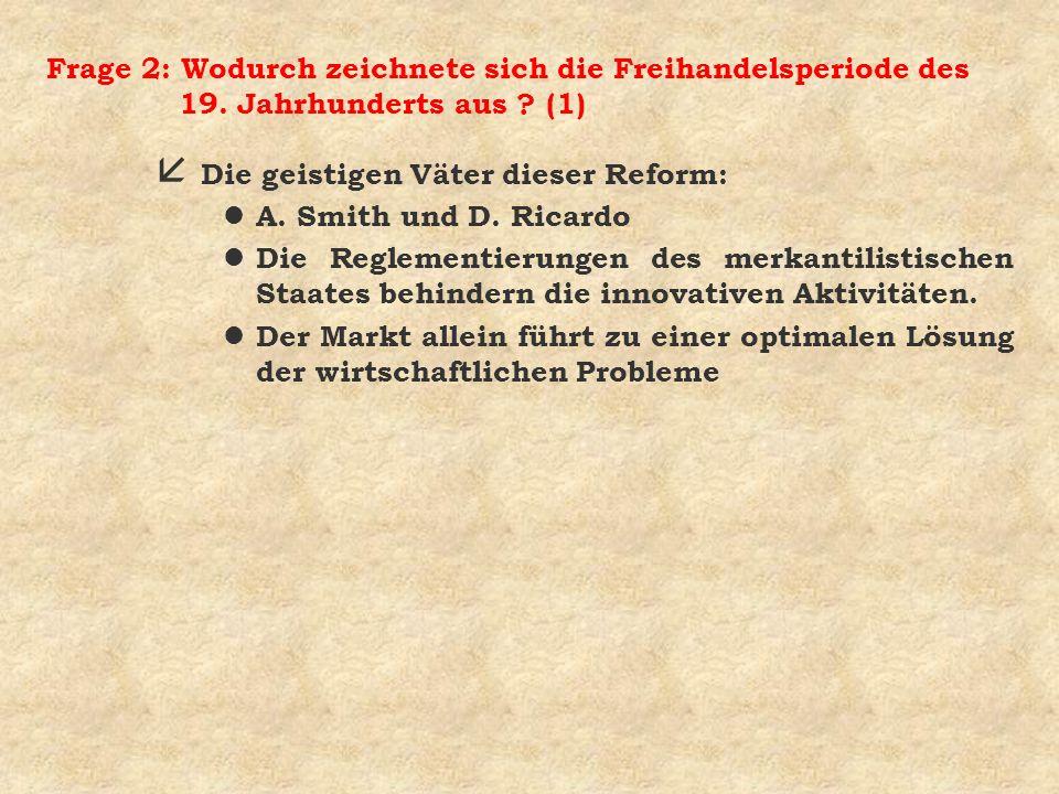 Frage 2: Wodurch zeichnete sich die Freihandelsperiode des 19.