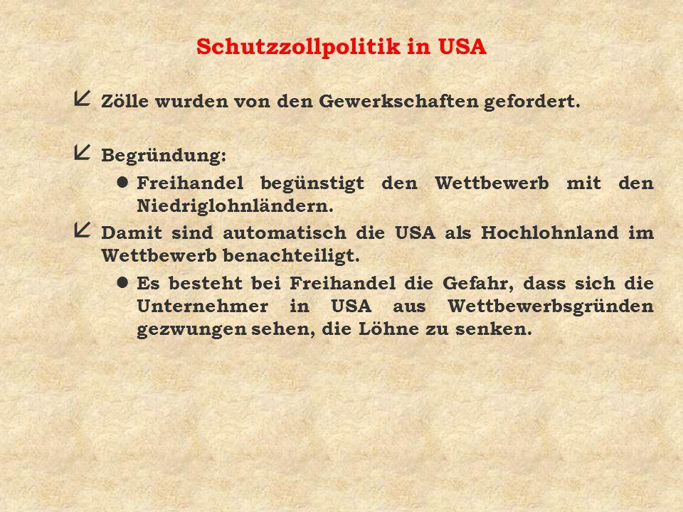 Schutzzollpolitik in USA å Zölle wurden von den Gewerkschaften gefordert.