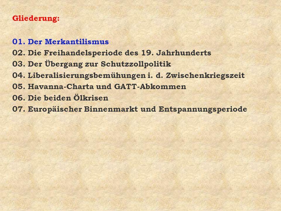 Gliederung: 01.Der Merkantilismus 02. Die Freihandelsperiode des 19.