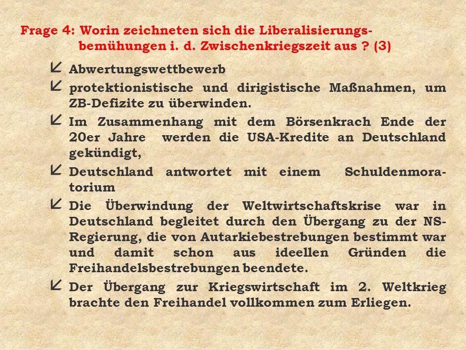 Frage 4: Worin zeichneten sich die Liberalisierungs- bemühungen i.