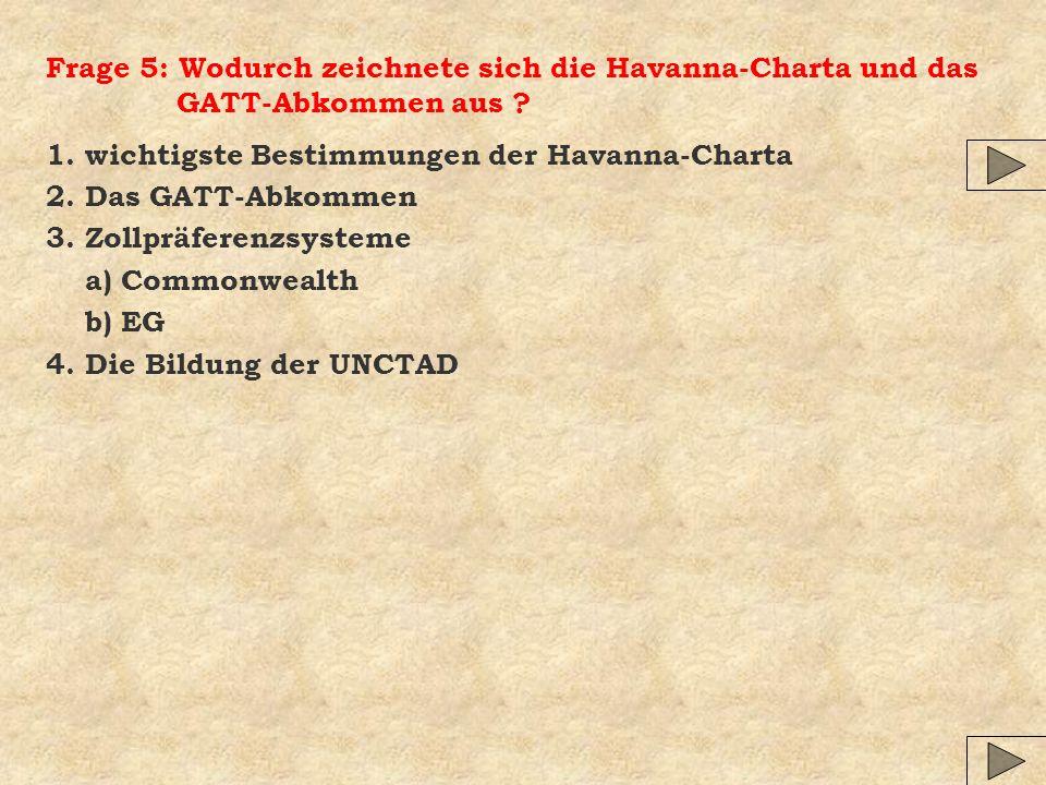 Frage 5: Wodurch zeichnete sich die Havanna-Charta und das GATT-Abkommen aus .