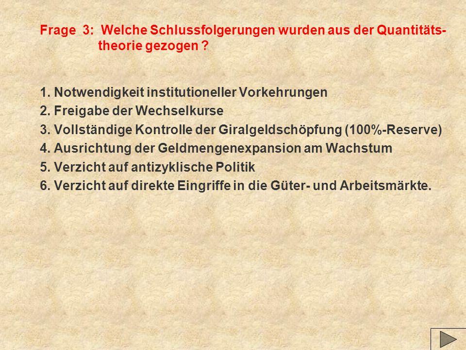 Frage 3: Welche Schlussfolgerungen wurden aus der Quantitäts- theorie gezogen .