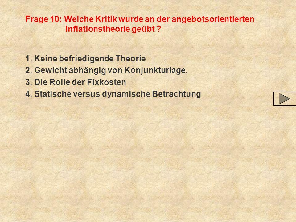 Frage 10: Welche Kritik wurde an der angebotsorientierten Inflationstheorie geübt .