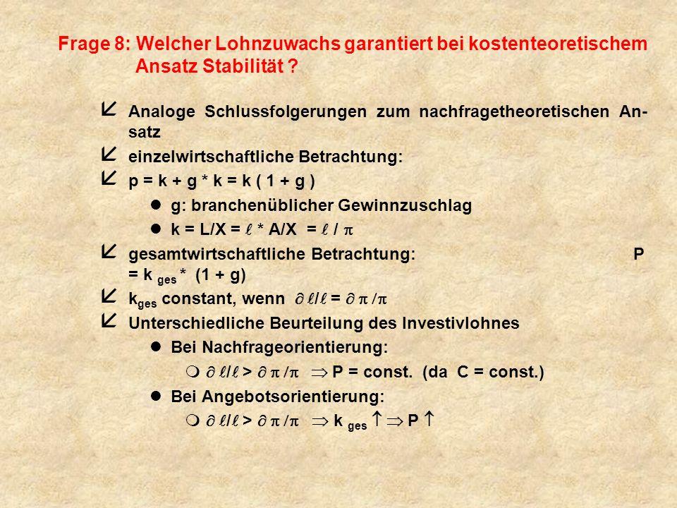 Frage 8: Welcher Lohnzuwachs garantiert bei kostenteoretischem Ansatz Stabilität .