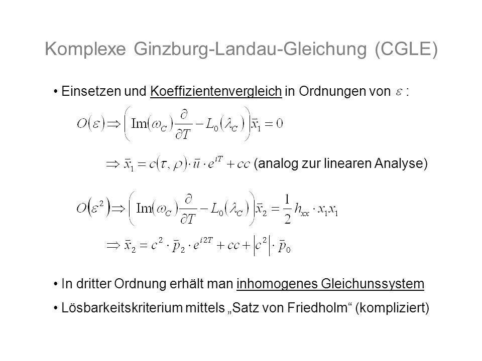 Komplexe Ginzburg-Landau-Gleichung (CGLE) Einsetzen und Koeffizientenvergleich in Ordnungen von : (analog zur linearen Analyse) In dritter Ordnung erh