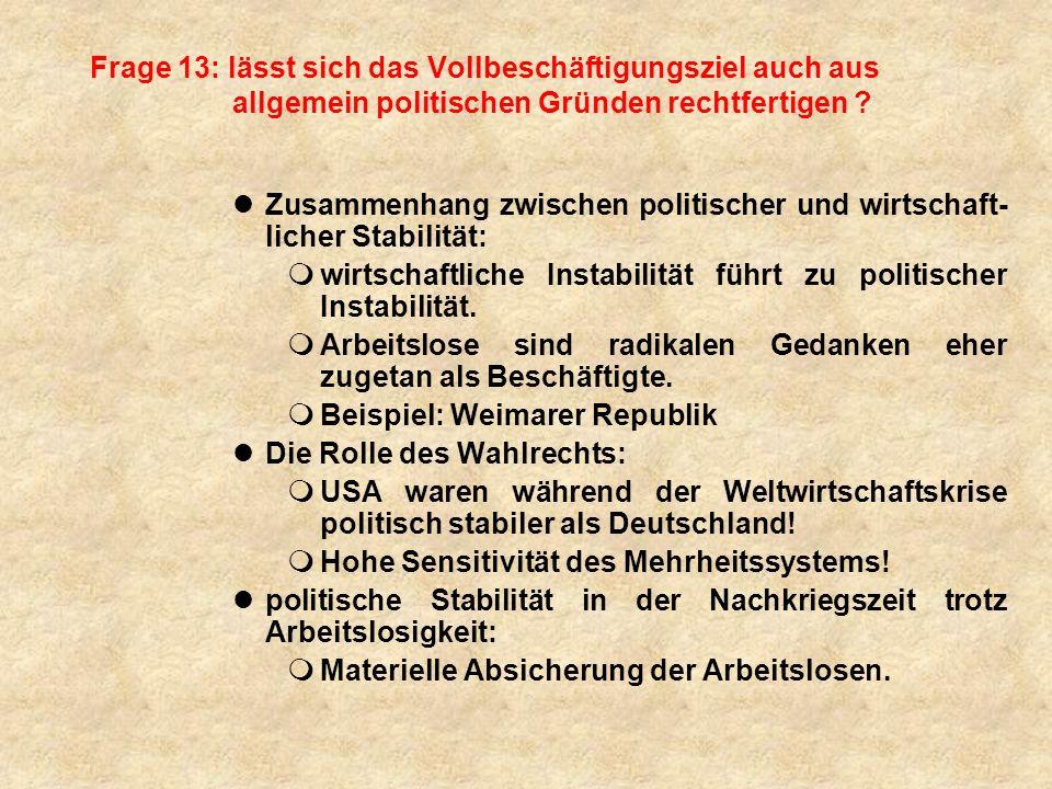 Frage 13: lässt sich das Vollbeschäftigungsziel auch aus allgemein politischen Gründen rechtfertigen .