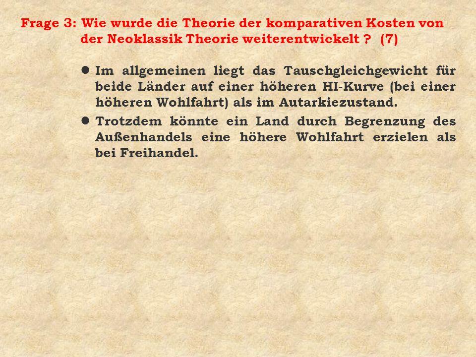 Frage 3: Wie wurde die Theorie der komparativen Kosten von der Neoklassik Theorie weiterentwickelt ? (7) l Im allgemeinen liegt das Tauschgleichgewich