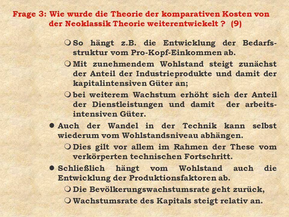 Frage 3: Wie wurde die Theorie der komparativen Kosten von der Neoklassik Theorie weiterentwickelt ? (9) m So hängt z.B. die Entwicklung der Bedarfs-