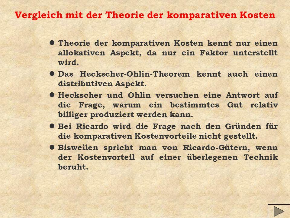 Vergleich mit der Theorie der komparativen Kosten l Theorie der komparativen Kosten kennt nur einen allokativen Aspekt, da nur ein Faktor unterstellt