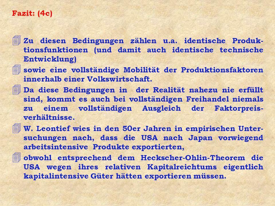 Fazit: (4c) 4 Zu diesen Bedingungen zählen u.a. identische Produk- tionsfunktionen (und damit auch identische technische Entwicklung) 4 sowie eine vol