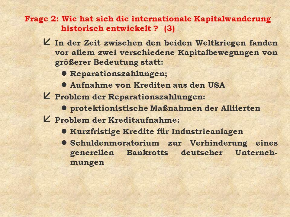 Frage 2: Wie hat sich die internationale Kapitalwanderung historisch entwickelt .