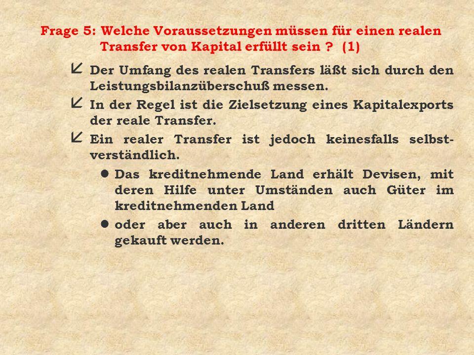 Frage 5: Welche Voraussetzungen müssen für einen realen Transfer von Kapital erfüllt sein .