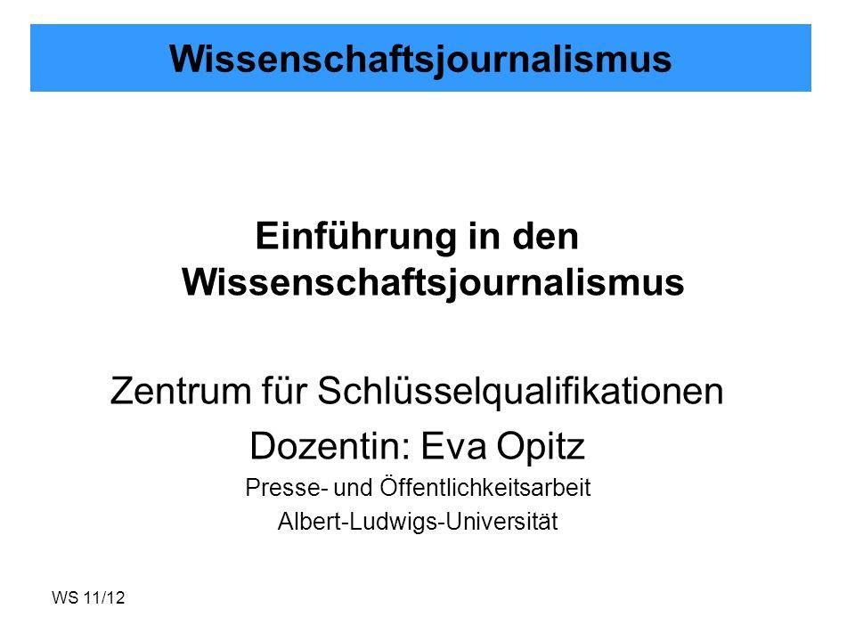 WS 11/12 Wissenschaftsjournalismus Kurzer Überblick über die wichtigsten Textformen Nachricht: Eine Nachricht ist eine Mitteilung über ein aktuelles Ereignis, für das ein öffentliches Interesse besteht.