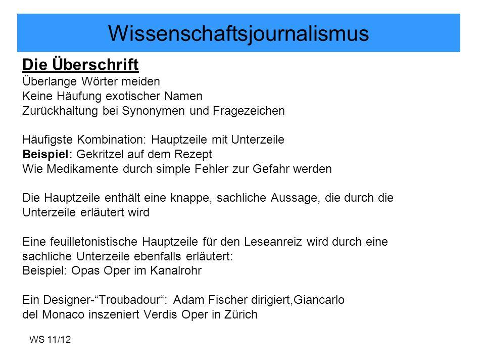 WS 11/12 Wissenschaftsjournalismus Die Überschrift Überlange Wörter meiden Keine Häufung exotischer Namen Zurückhaltung bei Synonymen und Fragezeichen
